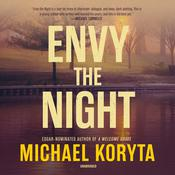 Envy the Night by  Michael Koryta audiobook
