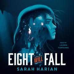 Eight Will Fall by Sarah Harian audiobook