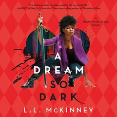 A Dream So Dark by L. L. McKinney audiobook