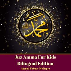 Juz Amma For Kids Bilingual Edition by Jannah Firdaus Mediapro audiobook