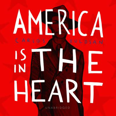 America Is in the Heart by Carlos Bulosan audiobook