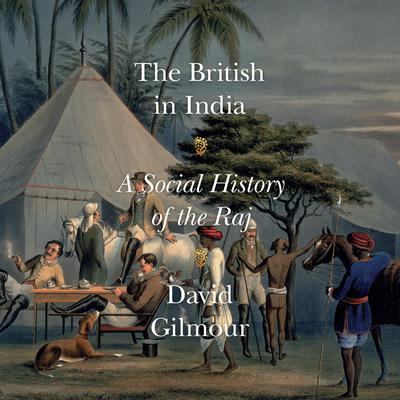 The British in India by David Gilmour audiobook