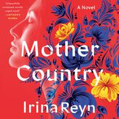 Mother Country by  Irina Reyn audiobook