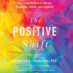The Positive Shift by Catherine A. Sanderson audiobook