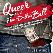 Queer as a Five-Dollar Bill by  Lee Wind audiobook