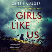 Girls Like Us by  Cristina Alger audiobook