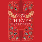 Vow of Thieves by  Mary E. Pearson audiobook