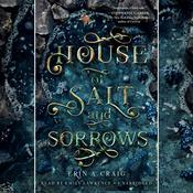 House of Salt and Sorrows by  Erin A. Craig audiobook