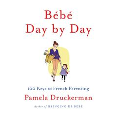 Bébé Day by Day by Pamela Druckerman audiobook