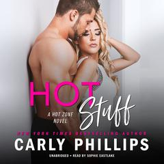 Hot Stuff by Carly Phillips audiobook