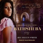 Bathsheba by  Jill Eileen Smith audiobook