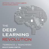 The Deep Learning Revolution by  Terrence Sejnowski PhD audiobook
