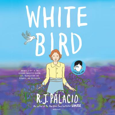 White Bird: A Wonder Story by R. J. Palacio audiobook