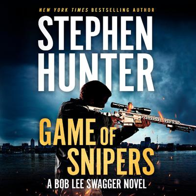 Game of Snipers by Stephen Hunter audiobook