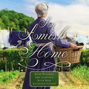 An Amish Home by  Kathleen Fuller audiobook