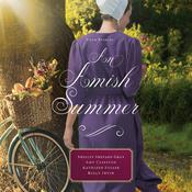 An Amish Summer by  Shelley Shepard Gray audiobook
