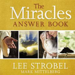 The Miracles Answer Book by Lee Strobel audiobook