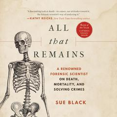 All That Remains by Sue Black audiobook