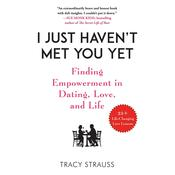 I Just Haven't Met You Yet by  Tracy Strauss audiobook