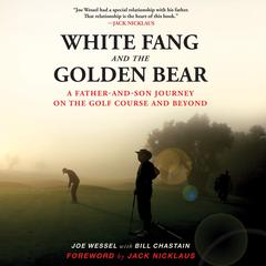 White Fang and the Golden Bear by Joe Wessel audiobook