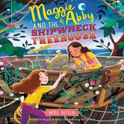 Maggie & Abby and the Shipwreck Treehouse by  Will  Taylor audiobook