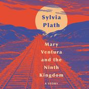 Mary Ventura and The Ninth Kingdom by  Sylvia Plath audiobook