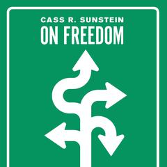 On Freedom by Cass R. Sunstein audiobook