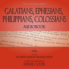 Galatians, Ephesians, Philippians, Colossians Audiobook: From The Revised Geneva Translation by Paul  audiobook