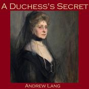 A Duchess's Secret by  Andrew Lang audiobook