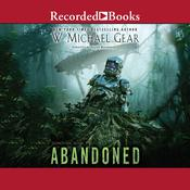 Abandoned by  W. Michael Gear audiobook