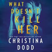 What Doesn't Kill Her by  Christina Dodd audiobook