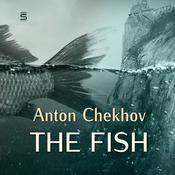 The Fish by  Anton Chekhov audiobook