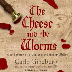 The Cheese and the Worms by Carlo Ginzburg audiobook