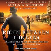 Right between the Eyes by  J. A. Johnstone audiobook
