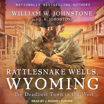 Rattlesnake Wells, Wyoming by William W. Johnstone audiobook
