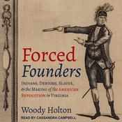 Forced Founders by  Woody Holton audiobook