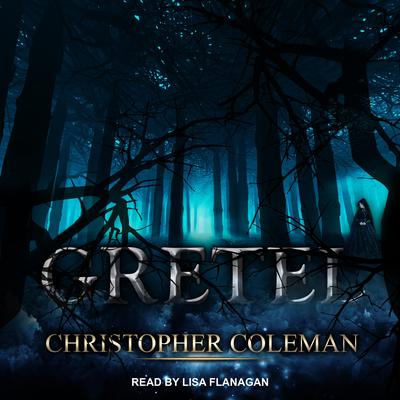 Gretel by Christopher Coleman audiobook