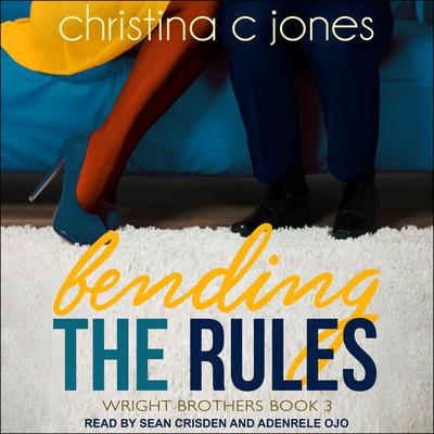 Bending the Rules by Christina C. Jones audiobook