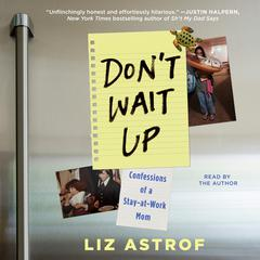 Don't Wait Up by Liz Astrof audiobook