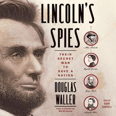 Lincoln's Spies by Douglas Waller audiobook