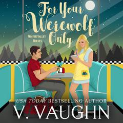 For Your Werewolf Only by V. Vaughn audiobook