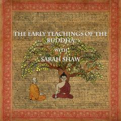 The Early Teachings of the Buddha by Sarah Shaw audiobook