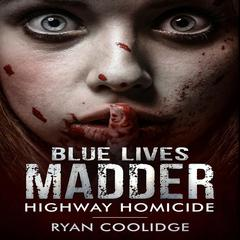 Blue Lives Madder by Ryan Coolidge audiobook