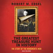 The Greatest Treasure Hunt in History by  Robert M. Edsel audiobook