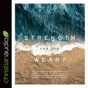 Strength for the Weary by  Derek W. H. Thomas audiobook