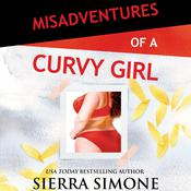 Misadventures of a Curvy Girl by  Sierra Simone audiobook