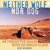 Neither Wolf Nor Dog by  Kent Nerburn audiobook