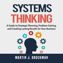 Systems Thinking by Martin J. Brockman audiobook