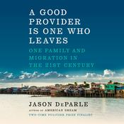 A Good Provider Is One Who Leaves by  Jason DeParle audiobook