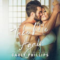 Take Me Again by Carly Phillips audiobook